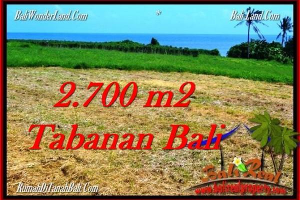 TANAH di TABANAN JUAL MURAH 2,700 m2  View Laut, Gunung dan Sawah