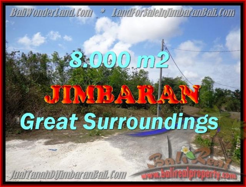 TANAH MURAH di JIMBARAN BALI 8.000 m2 di Jimbaran Ungasan