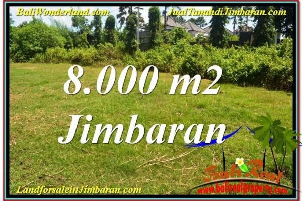 TANAH di JIMBARAN BALI DIJUAL 8,000 m2 di Jimbaran Ungasan