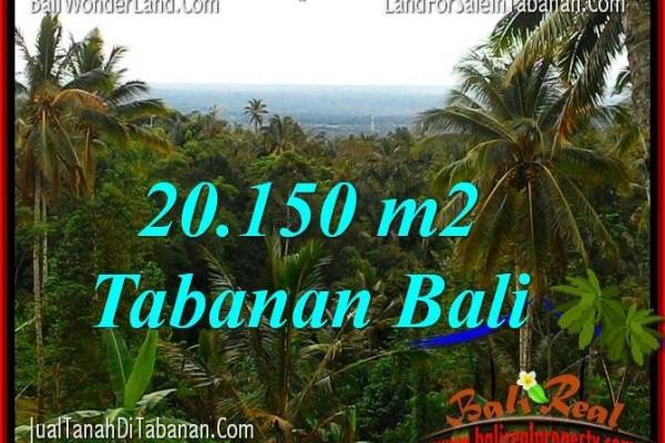 JUAL MURAH TANAH di TABANAN BALI 20,150 m2  View Laut dan Gunung