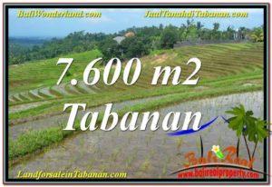 JUAL MURAH TANAH di TABANAN 7,600 m2 View Laut, Gunung dan sawah